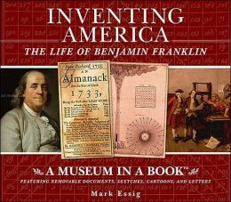 Inventing America: The Life of Benjamin Franklin