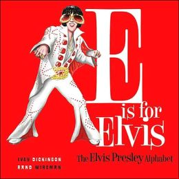 E is for Elvis: The Elvis Presley Alphabet