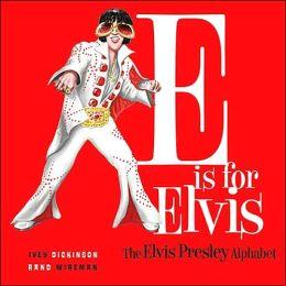 E is for Elvis: The Elvis Presley Alphabet