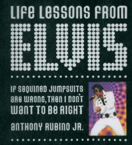 Life Lessons from Elvis: A Parody