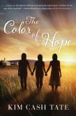 Book Cover Image. Title: The Color of Hope, Author: Kim Tate