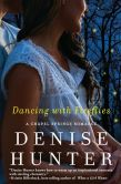 Book Cover Image. Title: Dancing with Fireflies (Chapel Springs Series #2), Author: Denise Hunter