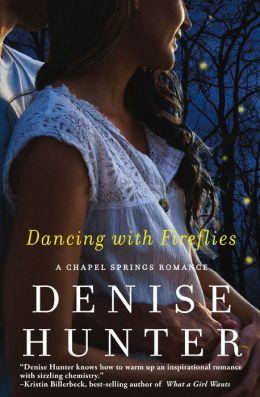Dancing with Fireflies (Chapel Springs Series #2)