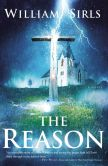 Book Cover Image. Title: The Reason, Author: William Sirls
