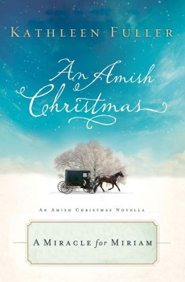 A Miracle for Miriam: An Amish Christmas Novella
