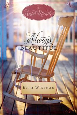 Always Beautiful: An Amish Miracle Novella