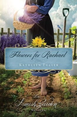 Flowers for Rachael: An Amish Garden Novella