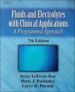 Fluid and Electrolytes with Clinical Applications: A Programmed Approach 7e