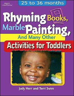 Rhyming Books, Marble Painting, & Many Other Activities for Toddlers: 25 to 36 Months