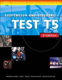 ASE Medium/Heavy Duty Truck Test Prep Manuals, 3E T5: Suspension and Steering