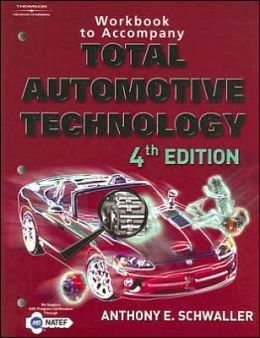 Workbook for Schwaller's Total Automotive Technology, 4th