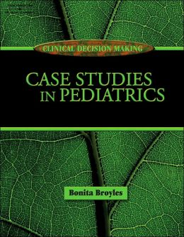 Clinical Decision Making: Case Studies in Pediatrics