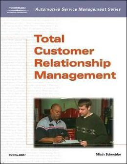 Automotive Service Management: Total Customer Relationship Management