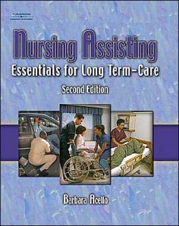 Nursing Assisting: Essentials for Long Term Care