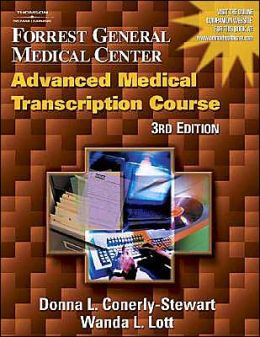 Forrest General Medical Center Advanced Medical Transcription Course: Advanced Medical Transcription Course