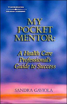 My Pocket Mentor: A Health Care Professional's Guide to Success