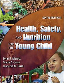 health safety and nutrition for the young child essay Online companion: health, safety and nutrition for the young child, 6e reflective thoughts unit 5 : setting a good example young children's caregivers.