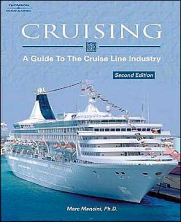 Cruising: A Guide to the Cruise Line Industry