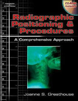 Radiographic Positioning & Procedures: A Comprehensive Approach