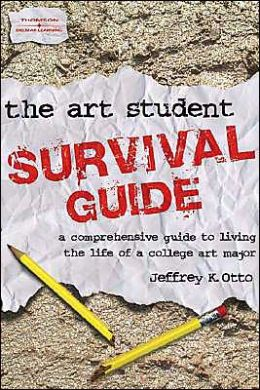 The Art Student Survival Guide
