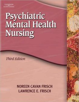 Study Guide for Frisch/Frisch's Psychiatric Mental Health Nursing, 3rd
