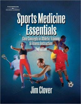 Sports Medicine Essentials: Core Concepts in Athletic Training & Fitness Instruction