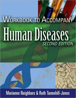 Workbook for Neighbors/Tannehill-Jones' Human Diseases, 2nd