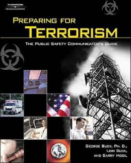 Preparing for Terrorism: The Public Safety Communicator?s Guide