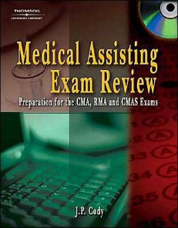Delmar's Medical Assisting Exam Review: Preparation for the CMA, RMA, and CMAS Exams