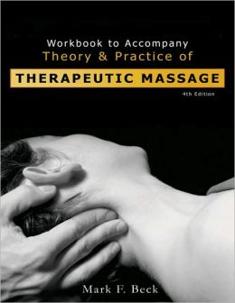 Student Workbook for Beck's Theory and Practice of Therapeutic Massage
