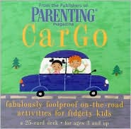 Cargo: Fabulously Foolproof On-the-Road Activities for Fidgety Kids