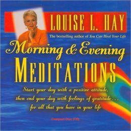 Morning & Evening Meditations (Louise Hay)