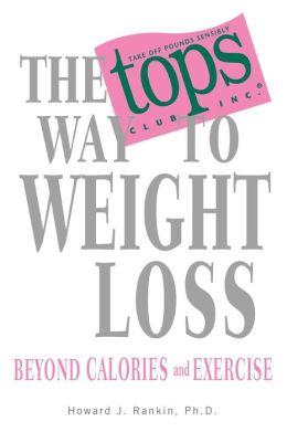 Tops Way to Weight Loss: Beyond Calories and Exercise