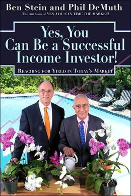 Yes, You Can Be a Successful Income Investor!: Reaching for Yield in Today's Market