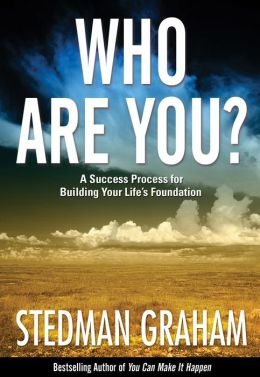 Who Are You?: A Success Process for Building Your Life's Foundation