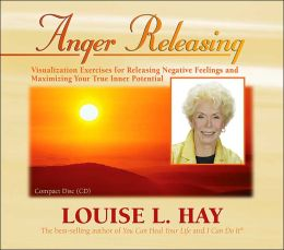 Anger Releasing: Visualization Exercises for Releasing Negative Feelings and Maximizing Your True Inner Potential