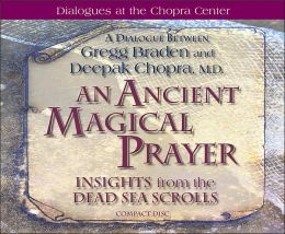 An Ancient Magical Prayer: Insights from the Dead Sea Scrolls (Dialogues at the Chopra Center)