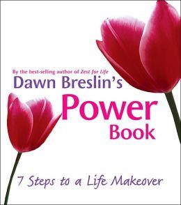 Dawn Breslin's Power Book: 7 Steps to a Life Makeover
