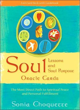 Soul Lessons and Soul Purpose Oracle Cards: The Most Direct Path to Spiritual Peace and Personal Fulfillment