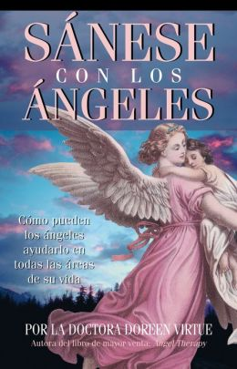 Sánese con los ángeles (Healing with the Angels)