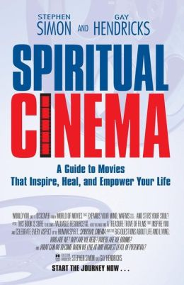 Spiritual Cinema: A Guide to Movies That Inspire, Heal, and Empower Your Life