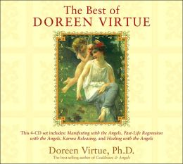 The Best of Doreen Virtue: Manifesting with the Angels/Past-Life Regression with the Angels/Karma Releasing/Healing with the Angels