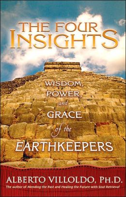 Four Insights: Wisdom, Power, and Grace of the Earthkeepers