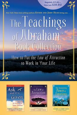Teachings of Abraham Book Collection: How to Put the Law of Attraction to Work in Your Life