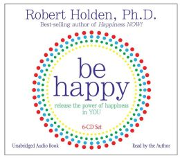 Be Happy 6-CD: Release the Power of Happiness in YOU