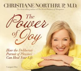 Power of Joy: How the Deliberate Pursuit of Pleasure