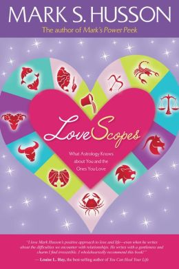LoveScopes: What Astrology Already Knows about You and Your Loved Ones