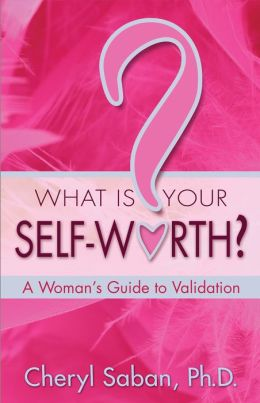 What Is Your Self-Worth?: A Woman's Guide to Validation