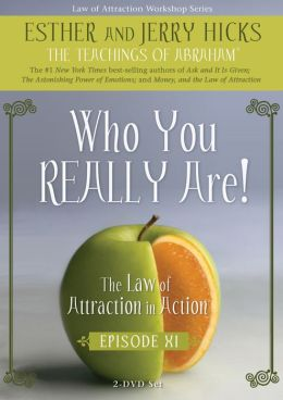 Who You Really Are!: The Law of Attraction in Action