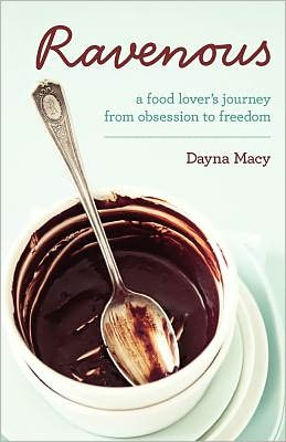 Ravenous: A Food Lover's Journey from Obsession to Freedom